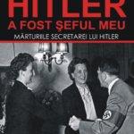 """Concurs: Câștigă una dintre cele trei cărți """"Hitler a fost șeful meu"""", de Christa Schroeder, oferite de Editura Meteor Press! –  ÎNCHEIAT!"""