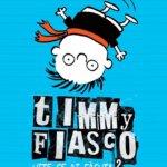 Cărți pentru copii: Timmy Fiasco 2. Uite ce-ai făcut!, de Stephen Pastis