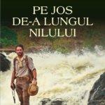 Avanpremieră editorială: Pe jos de-a lungul Nilului, de Levison Wood