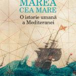 Marea cea Mare. O istorie umană a Mediteranei, de David Abulafia (III)