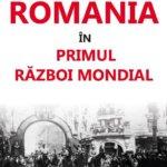 România în Primul Război Mondial, de Glenn E. Torrey