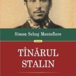 Tânărul Stalin, de Simon Sebag Montefiore