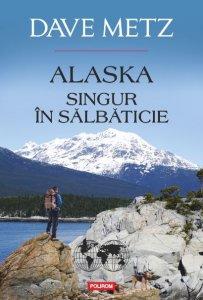 Alaska singur în sălbăticie