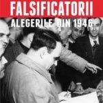 Falsificatorii. Alegerile din 1946, de Dinu C. Giurescu