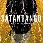 Satantango, de Laszlo Krasznahorkai