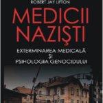 Medicii naziști. Exterminarea medicală și psihologia genocidului, de Robert Jay Lifton