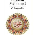 Profetul Mahomed. O biografie, de Barnaby Rogerson