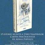 Lansare de carte: O istorie secretă a Țării Vampirilor. Cartea pricoliciului, de Adina Popescu