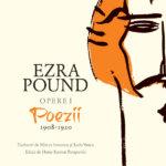 Tradiționalism vs modernitate: Opere I. Poezii 1908-1920, de Ezra Pound (I)