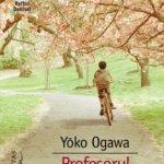 Farmecul discret al matematicii: Profesorul și menajera, de Yoko Ogawa