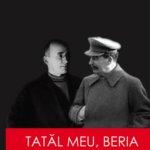 """Concurs: Câștigă una dintre cele trei cărți """"Beria, tatăl meu"""", de Sergo Beria, oferite de Editura Meteor Press! – ÎNCHEIAT!"""