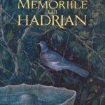 Memoriile lui Hadrian, de Marguerite Yourcenar