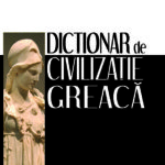 Dicţionar de civilizaţie greacă, de Guy Rachet