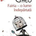 """Fragment în avanpremieră: """"Fairia – o lume îndepărtată"""", de Radu Pavel Gheo"""