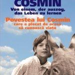 Povestea lui Cosmin care a plecat de acasă să cunoască viața, de Karin Gündisch