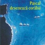 """Fragment în avanpremieră: """"Pascal desenează corăbii"""", de Radu Niciporuc"""