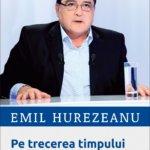 Pe trecerea timpului, de Emil Hurezeanu