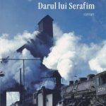 """Fragment în avanpremieră: """"Darul lui Serafim"""", de Simona Antonescu"""