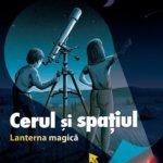Cărți pentru copii: Cerul și spațiul. Lanterna magică