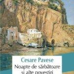 """Fragment în avanpremieră: """"Noapte de sărbătoare şi alte povestiri"""", de Cesare Pavese"""