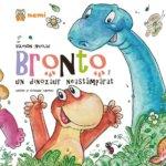 Cărți pentru copii: Bronto, un dinozaur neastâmpărat, de Valentin Nicolau
