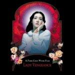 Femeia, sau Dumnezeul de rezervă: Sympathy for Lady Vengeance (2005)