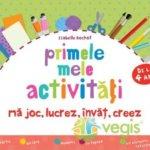 Cărți pentru copii: Primele mele activităţi. Mă joc, lucrez, învăț, creez, de Isabelle Bochot