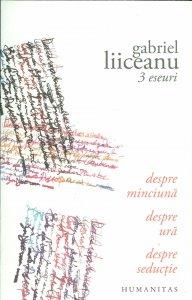 Gabriel-Liiceanu__3-eseuri-despre-minciuna-despre-ura-despre-seductie__973-50-3962-2-785334241463
