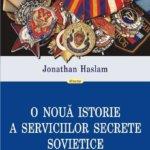 O nouă istorie a serviciilor secrete sovietice, de Jonathan Haslam