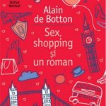 Sex, shopping și un roman, de Alain de Botton