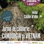 """Trip Talks #17: Jurnal de călătorie. Cambodgia și Vietnam   cu invitatul Cătălin Vrabie aka """"Pierdut prin…"""""""