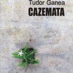 """Fragment în avanpremieră: """"Cazemata"""", de Tudor Ganea"""
