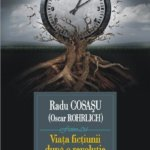 Viața ficțiunii după o revoluție, de  Radu Cosașu (Oscar Rohrlich)