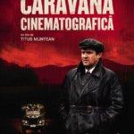 Ultima premiera CINEPUB: Caravana cinematografica, de Titus Muntean