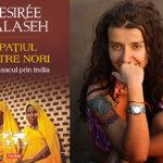 """Interviu Desirée Halaseh: """"Nici un loc în care ajung nu e doar o destinație. Ele devin în scurtă vreme mamă, tată, masă și pat"""""""