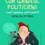 Cum gândesc politicienii (Cum? Gândesc politicienii?), de Radu Paraschivescu