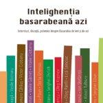 """Fragment în avanpremieră: """"Intelighenția basarabeană azi"""", de Vasile Ernu – Nici eroi, nici trădători. Despre Basarabia, comunism, ascensoare sociale, Unire sau un nou proiect de țară"""