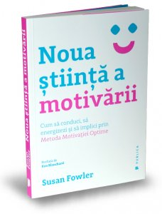 noua_stiinta_a_motivarii-susan-fowler-editurapublica