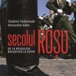 Secolul roșu. De la revoluția bolșevică la Putin, de Vladimir Fédorovski și Alexandre Adler