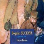 """Fragment în avanpremieră: """"Republica"""", de Bogdan Suceavă"""