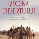 Regina deşertului. O femeie în Arabia, de Georgina Howell