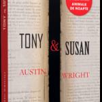 """Concurs: Câștigă trei cărți """"Tony & Susan"""", de Austin Wright, oferite de Editura Litera! – ÎNCHEIAT!"""