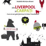 Din Liverpool în Carpați, de Arabella McIntyre-Brown, bestseller-ul Gurpului Editorial ALL la Gaudeamus 2016