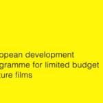 Înscrierile Less is More – platformă europeană de dezvoltare de scenarii pentru filme cu buget limitat