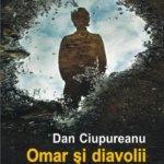 """Fragment în avanpremieră: """"Omar şi diavolii"""", de Dan Ciupureanu"""