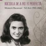 Bucuria de a nu fi perfectă. Memorii București | Tel Aviv 1941-2015, de Riri Sylvia Manor