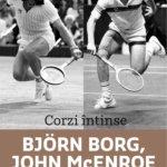 Corzi întinse-Björn Borg, John McEnroe și povestea nespusă a celei mai aprige rivalități din tenis, de Stephen Tignor