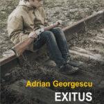 """Fragment în avanpremieră: """"Exitus"""", de Adrian Georgescu"""